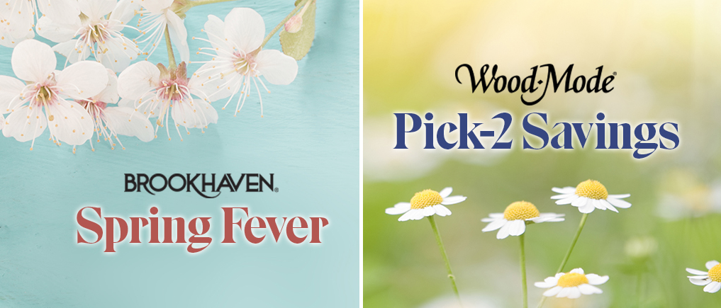 Brookhaven Spring Fever Wood-Mode Pick 2 Savings Promotions